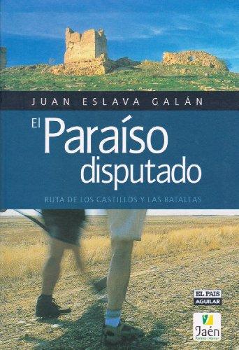 El Paraíso Disputado. Ruta De Los Castillos Y Las Batallas