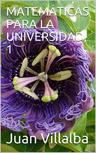 MATEMÁTICAS PARA LA UNIVERSIDAD, 1