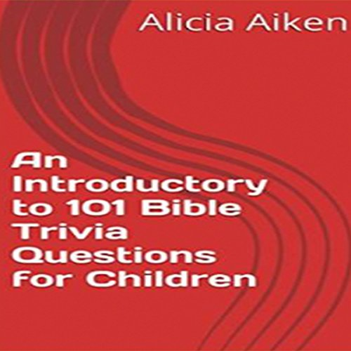 An Introductory To 101 Bible Trivia Questions For Children Cover Art