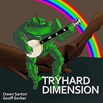 Tryhard Dimension