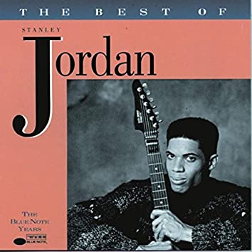 The Best Of Stanley Jordan