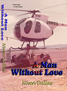 A Man Without Love (DALLAS True Stories Book 3) by [Niven Dallas]