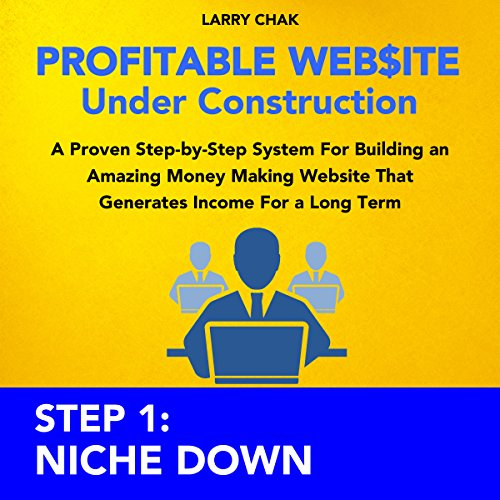 Profitable Website Under Construction Step 1: Niche Down audiobook cover art