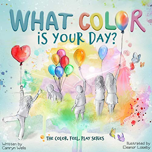 What Color Is Your Day?: The Color, Feel, Play Series, Book 1