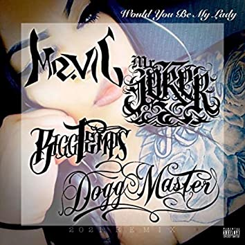 Would You Be My Lady (feat. Mr. Joker, Bigg Temps & Dogg Master)