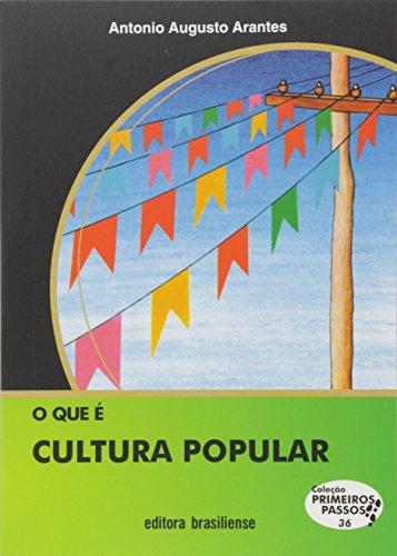 O que É Cultura Popular? - Coleção Primeiros Passos