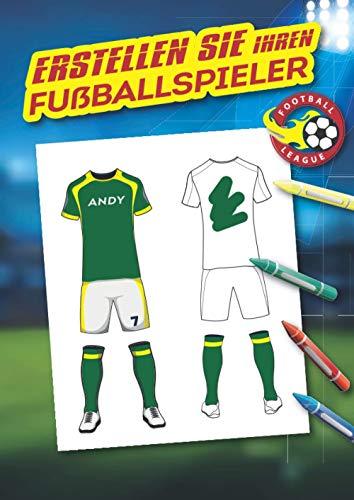 Erstellen Sie Ihren Fußballspieler: Spezielles Fussball-Malbuch: Personalisieren Sie das Trikot Ihres Fussballspielers, erstellen Sie sein Vereinslogo ... Aktion aus. Großes A4-Notizbuch, 62 Seiten.