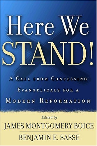 Here We Stand!: A Call from Confessing Evangelicals