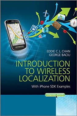 Introduction to Wireless Localization: With iPhone SDK Examples (Wiley - IEEE)