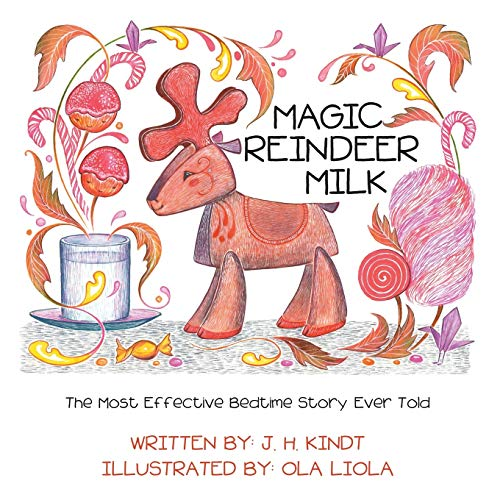 Magic Reindeer Milk: The Most Effective Bedtime Story Ever Told
