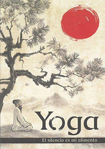 Yoga: El silencio es mi alimento