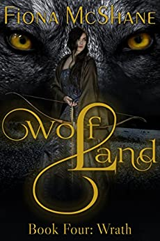 Wolf Land Book Four: Wrath by [Fiona McShane]
