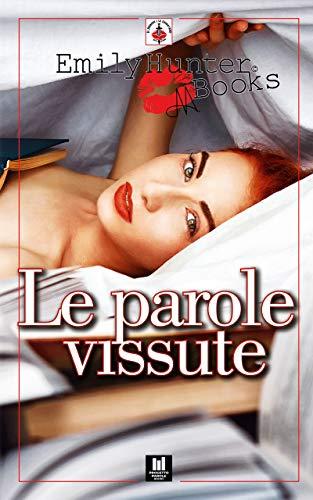 Le parole vissute (Progetto Parole • Il Principe e la Cacciatrice - erotic stories Vol. 10)