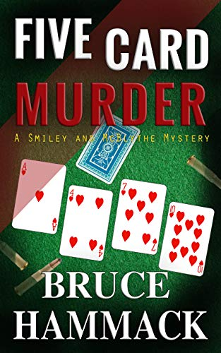 Five Card Murder: A clean-read private investigator mystery (Smiley and McBlythe Mystery Series Book 6) by [Bruce Hammack]