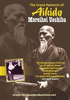The Grand Patriarch of Aikido Morehei Ueshiba (No Dialog)