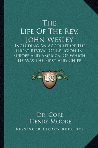 Life of the REV. John Wesley the Life of the REV. John Wesle