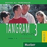 Tangram aktuell 3. Lektionen 1-4. CD zum Kursbuch - CD de Audio: CD zum Kursbuch 3 - Lektion 1-4: Vol. 3