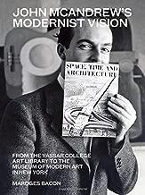 John McAndrew's Modernist Vision: From the Vassar College Art Library to the Museum of Modern Art in New York