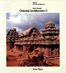 Oriental Architecture  Vol. 1: India, Indonesia, Indochina (History of World Architecture)
