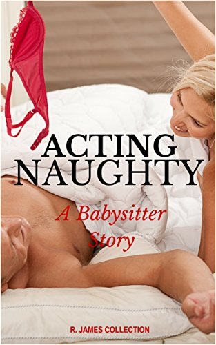 Acting Naughty: A Babysitter Story (English Edition)