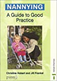 Nannying: A Guide to Good Practice (Good Practice in)