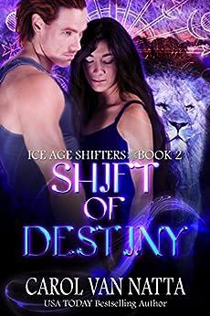Shift of Destiny: Ice Age Shifters Book 2 by [Carol Van Natta]