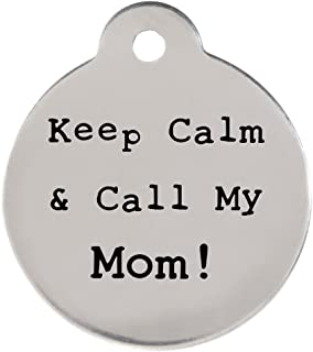 dogIDS Keep Calm & Call My Mom! DogSpeak Pet ID Tag - Funny Personalized Laser Engraved Stainless Steel with Free S-Hook and Split Ring