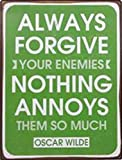 1art1 Oscar Wilde - Always Forgive Your Enemies, Nothing