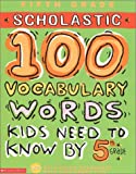 Scholastic 100 Vocabulary Words Kids Need to Know by 5th Grade 英語 アクティビティブック