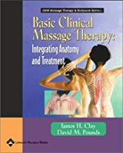 Basic Clinical Massage Therapy: Integrating Anatomy and Treatment (LWW Massage Therapy & Bodywork Series)