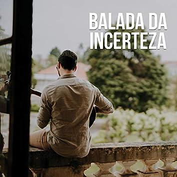 Balada da Incerteza (feat. Sérgio Pereira)