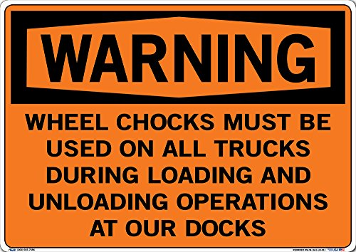 "Vestil SI-W-16-E-LB-011 Wheel CHOCKS Must BE Used ON All Trucks During Loading and Operations at Our Docks Warning Label, Vinyl, 0.011"" Overall Size, 20.5"" W x 14.5"" H"