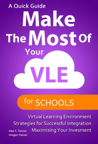 Make the Most of Your VLE (Tools for Schools Book 2) (English Edition)