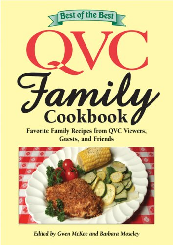 Best of the Best QVC Family Cookbook: Favorite Family Recipes from QVC Viewers, Guests, and Friends -  Paperback