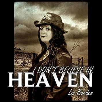 I Dont Believe in Heaven