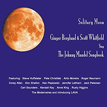 Solitary Moon: Ginger Berglund and Scott Whitfield Sing the Johnny Mandel Songbook