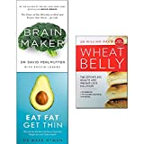Brain maker, eat fat get thin and wheat belly effortless health and weight-loss solution 3 books collection set