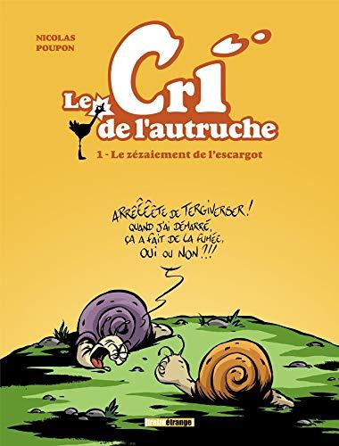 Le cri de l'autruche - Tome 01: Le zézaiement de l'escargot