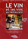 Le Vin et les vins au restaurant - Édition 2015 de Paul BRUNET (2 avril 2015) Broché