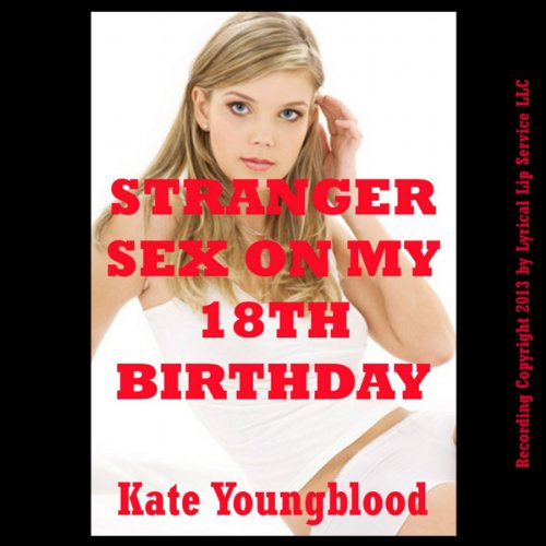 Stranger Sex on My Eighteenth Birthday audiobook cover art