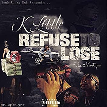 Refuse to Lose: The Mixtape
