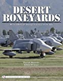 Desert Boneyards Retired Aircraft Storage Facilities n the U.S. (Schiffer Military History Book) by Adel Kramer (2010-10-28)