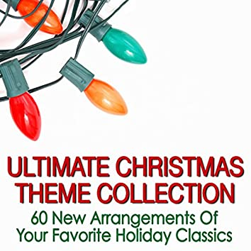 Ultimate Christmas Theme Collection: 60 New Arrangements of Your Favorite Holiday Classics