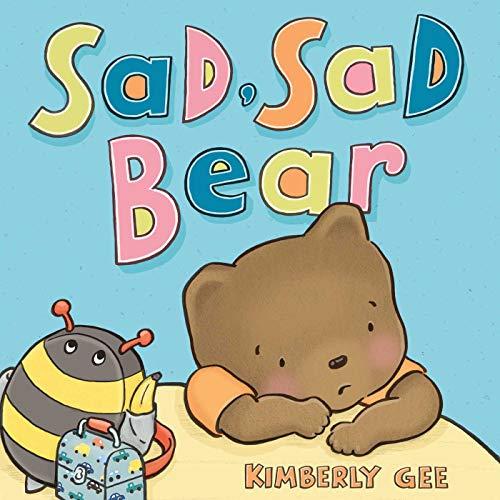 Sad, Sad Bear (Bear's Feelings)