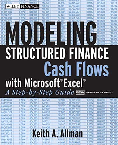 Modeling Structured Finance Cash Flows with Microsoft Excel: A Step-by-Step Guide (Wiley Finance Editions)