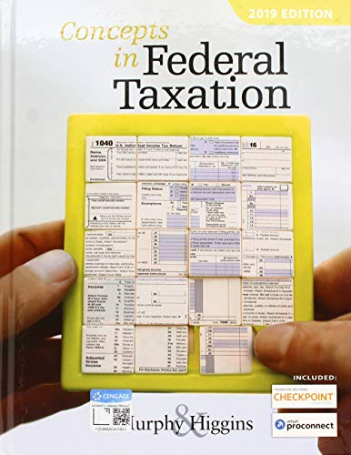 Concepts in Federal Taxation 2019 (with Intuit ProConnect Tax Online 2017 and RIA Checkpoint 1 term (6 months) Printed A