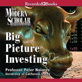The Modern Scholar     Big Picture Investing              De :                                                                                                                                 Professor Peter Navarro                               Lu par :                                                                                                                                 Peter Navarro                      Durée : 7 h et 11 min     Pas de notations     Global 0,0