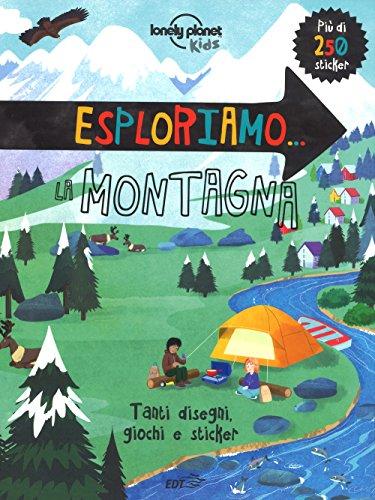 Esploriamo… la montagna. Con adesivi. Ediz. a colori
