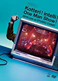 Kotteri ! intelli ! One Man Show ! 2018 Live at STUDIO COAST<DVD+CD>(初回限定盤)