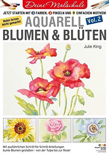 Deine Malschule - Aquarell Volume 2 - Blumen & Blüten: Jetzt starten mit 3 Farben, 3 Pinseln und 9 einfachen Motiven.
